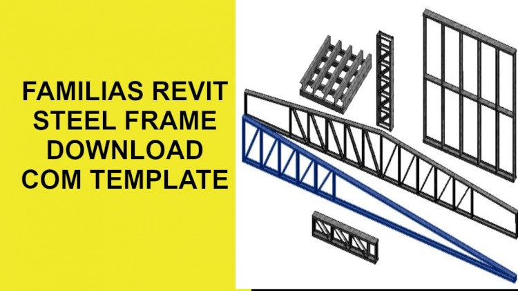 Download de famílias de steel frame para Revit