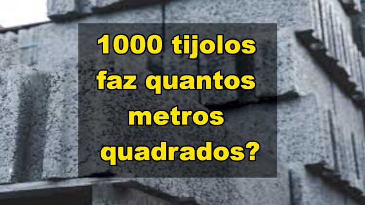 1000 tijolos faz quantos metros quadrados?