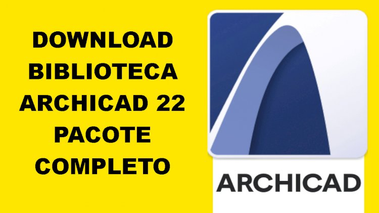 Biblioteca archicad 22 Download completo